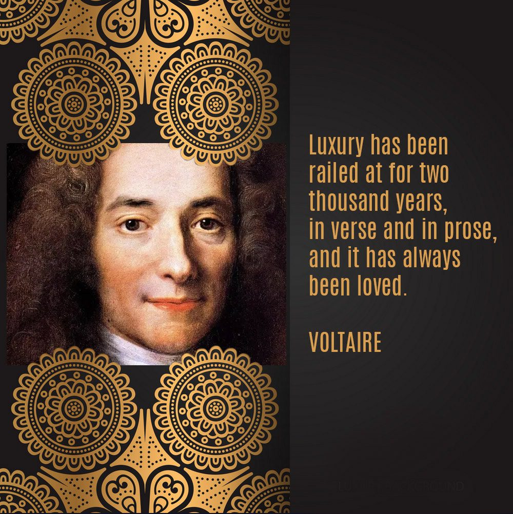 Voltaire - quote about luxury