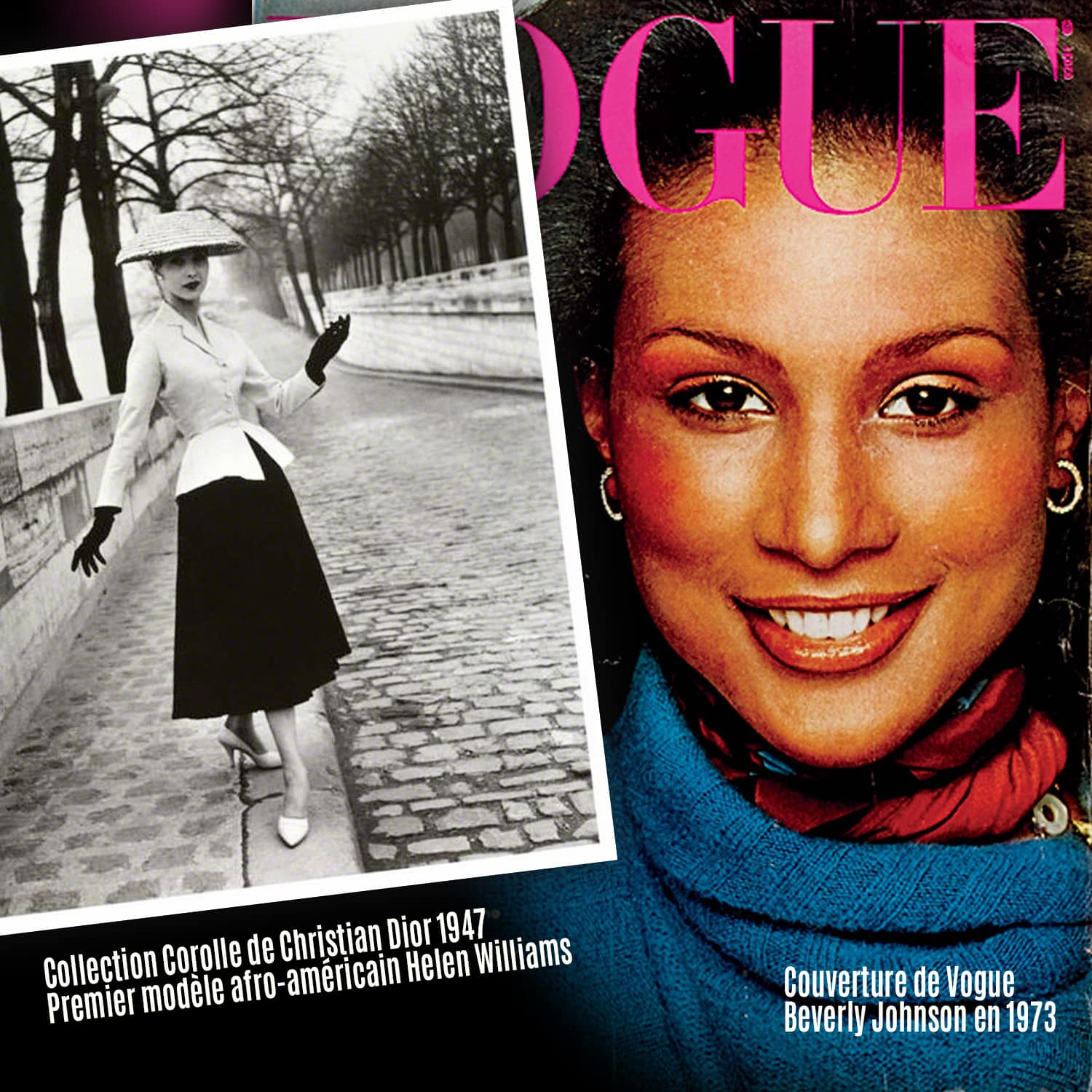 Christian Dior 1947, premier modèle afro-américain Helen Williams et Beverly Johnson en couverture de Vogue en 1973