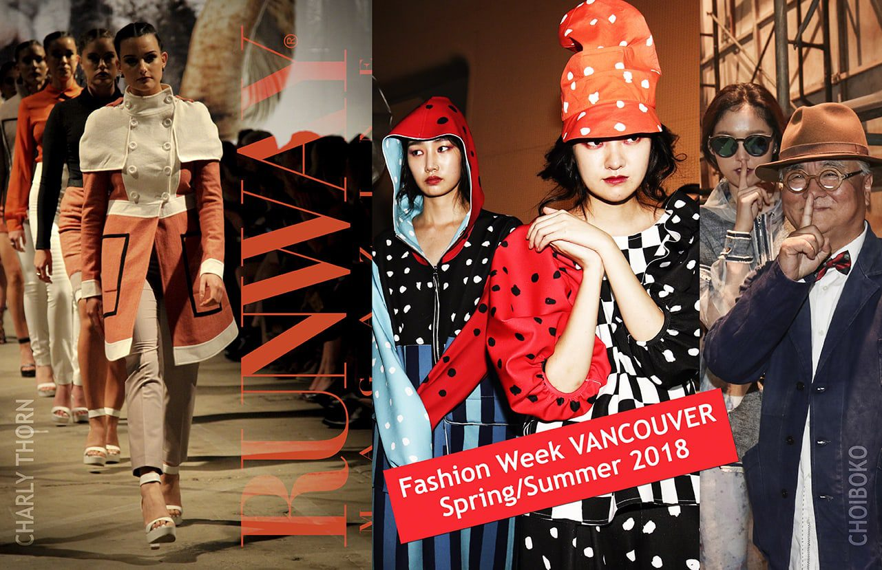 VANCOUVER Fashion Week  by Runway Magazine
